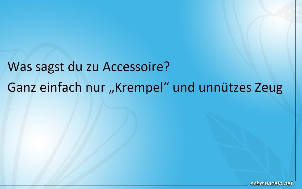 Was kann man zu Accessoire noch sagen?